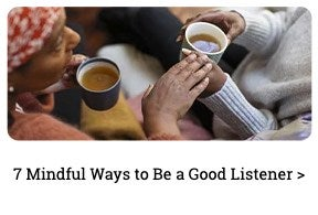 7 Mindful Ways to Be a Good Listener