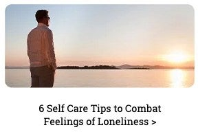 6 Self Care Tips to Combat Feelings of Loneliness